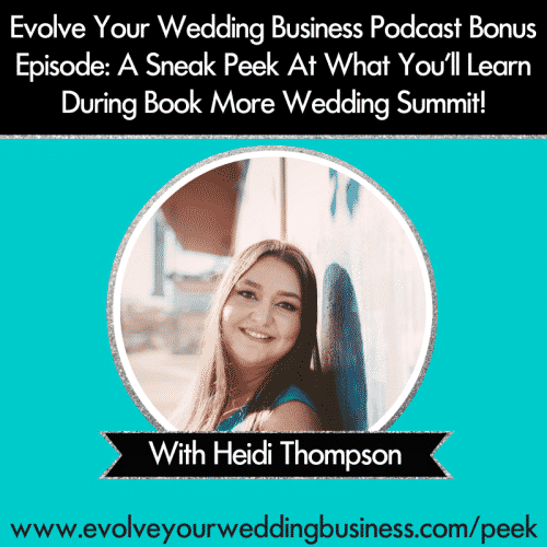 Bonus Episode: A Sneak Peek At What You'll Learn During Book More Wedding Summit!