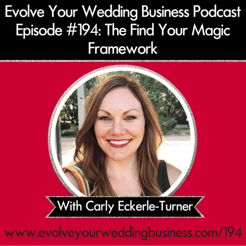 Episode 194: The Find Your Magic Framework with Carly Eckerle-Turner