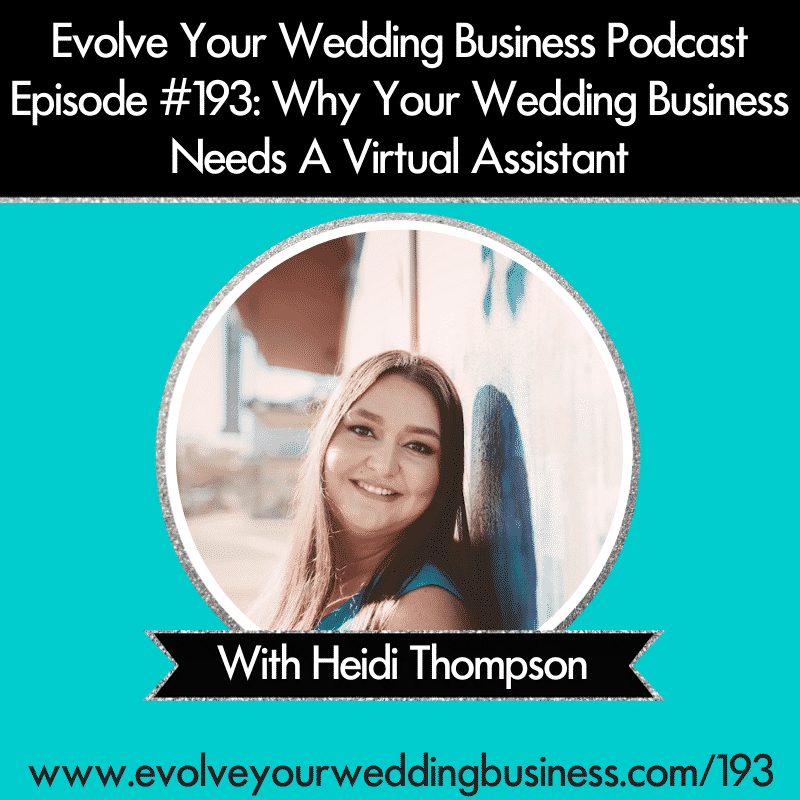 Evolve Your Wedding Business Podcast Episode #193 - Why Your Wedding Business Needs A Virtual Assistant - Square
